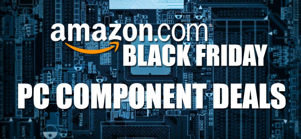 amazon black friday pc component deals