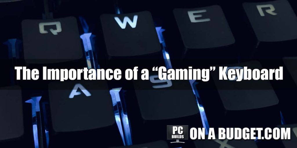 The Importance of a Gaming Keyboard