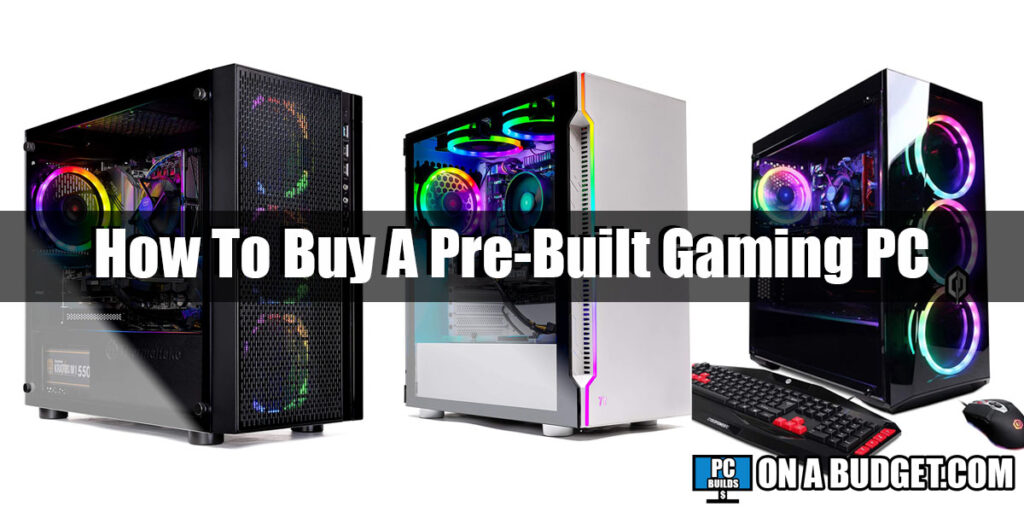 How To Buy A Pre-Built Gaming PC